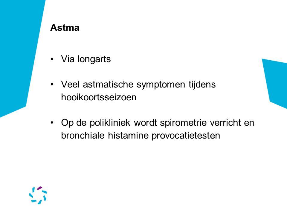 Astma •Via longarts •Veel astmatische symptomen tijdens hooikoortsseizoen •Op de polikliniek wordt spirometrie verricht en bronchiale histamine provocatietesten