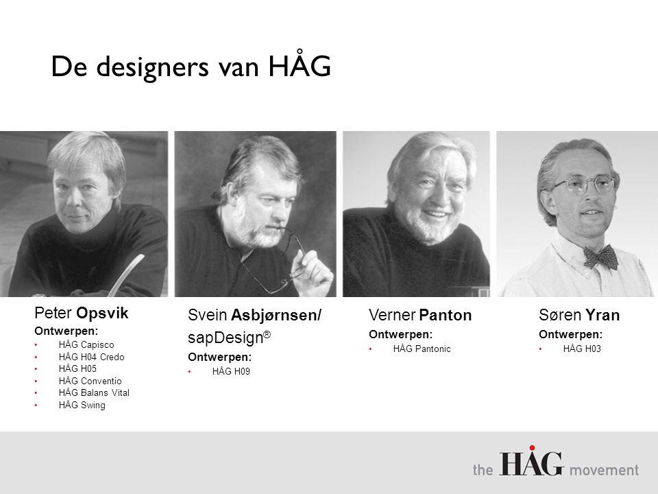 De designers van HÅG Peter Opsvik Ontwerpen: •HÅG Capisco •HÅG H04 Credo •HÅG H05 •HÅG Conventio •HÅG Balans Vital •HÅG Swing Svein Asbjørnsen/ sapDes
