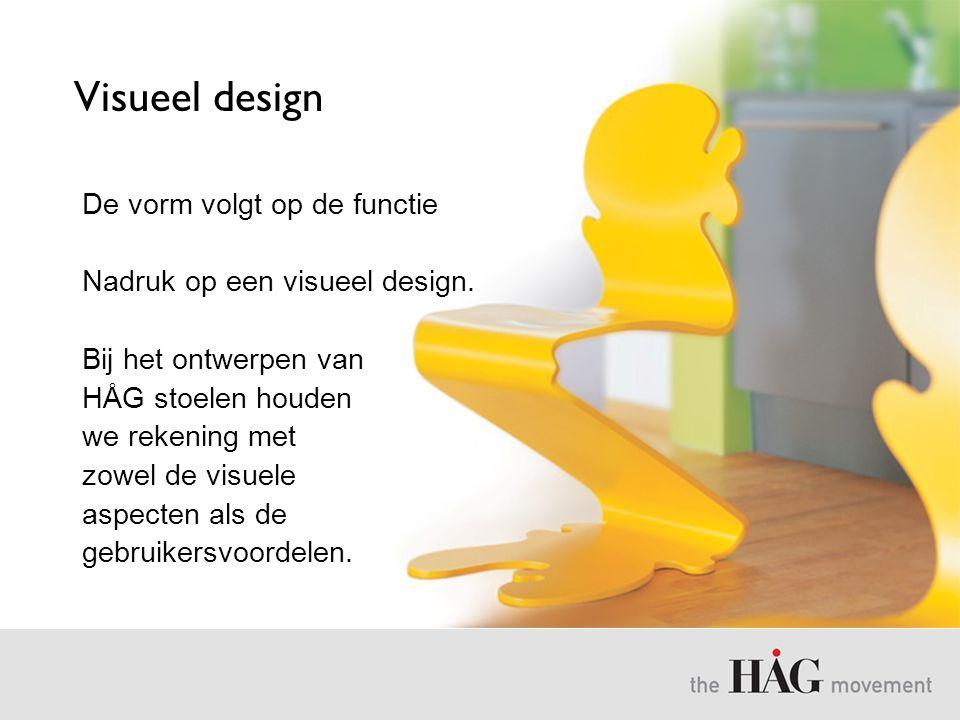 Visueel design De vorm volgt op de functie Nadruk op een visueel design. Bij het ontwerpen van HÅG stoelen houden we rekening met zowel de visuele asp