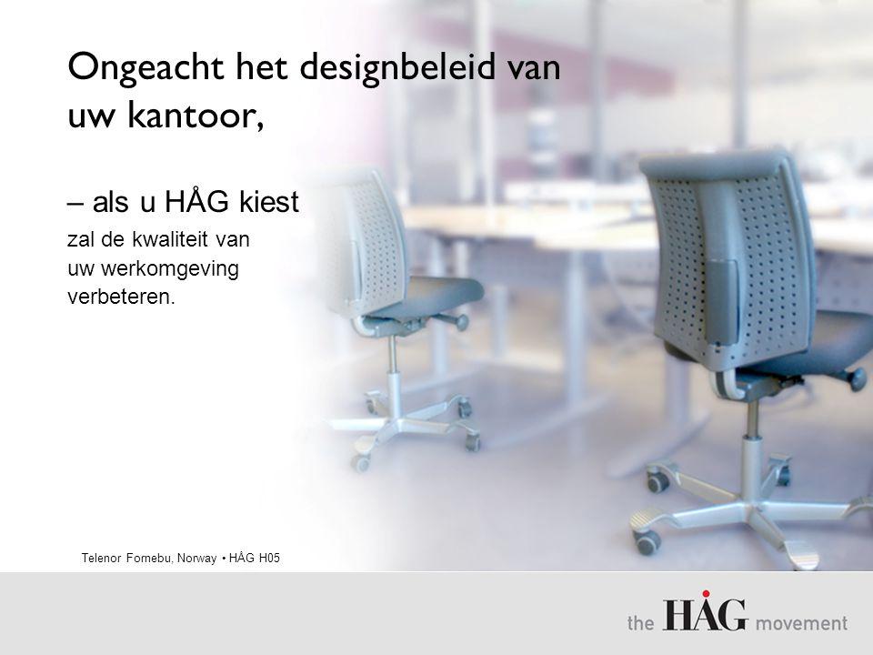 Ongeacht het designbeleid van uw kantoor, Telenor Fornebu, Norway • HÅG H05 – als u HÅG kiest zal de kwaliteit van uw werkomgeving verbeteren.