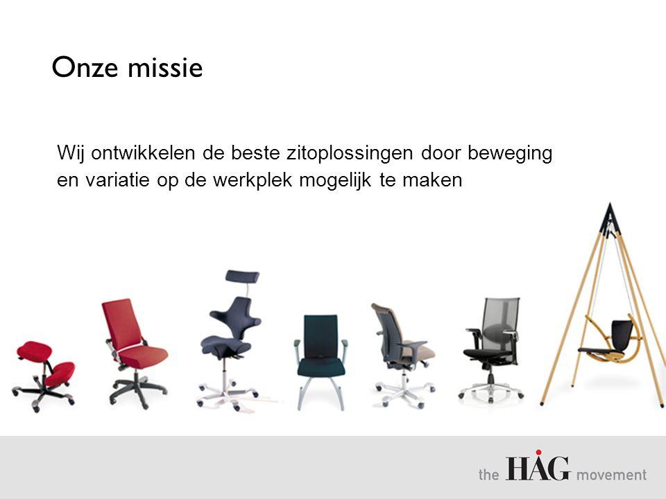 Onze missie Wij ontwikkelen de beste zitoplossingen door beweging en variatie op de werkplek mogelijk te maken