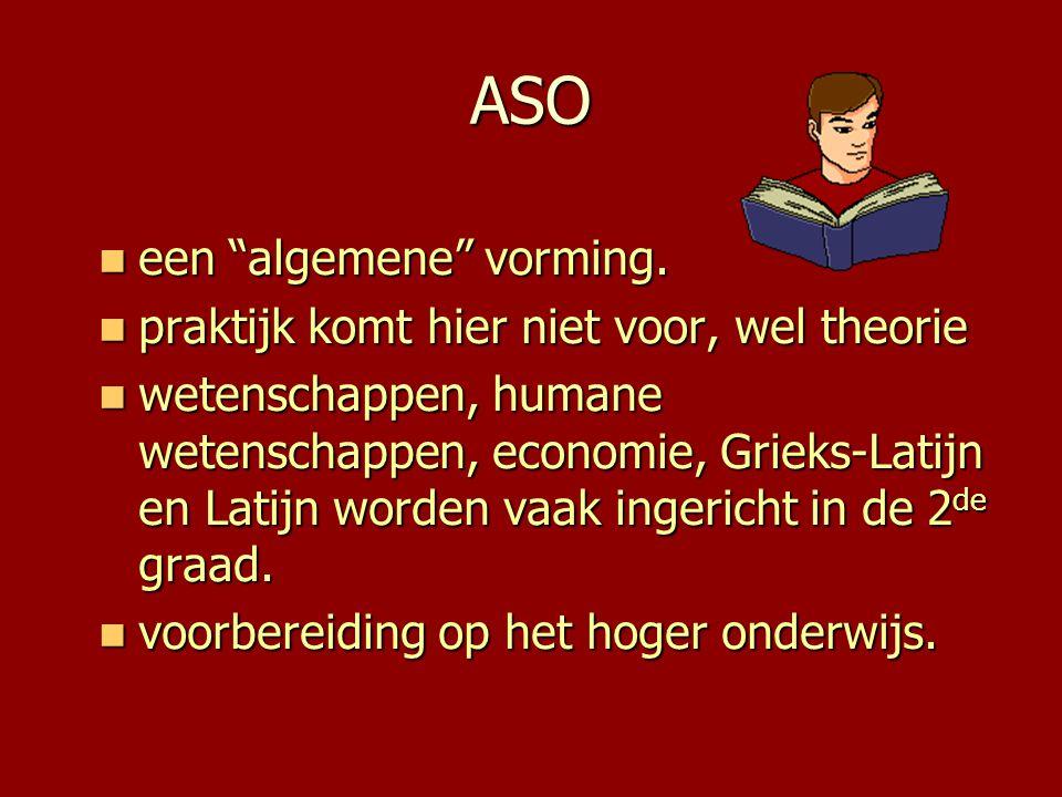 """ASO  een """"algemene"""" vorming.  praktijk komt hier niet voor, wel theorie  wetenschappen, humane wetenschappen, economie, Grieks-Latijn en Latijn wor"""