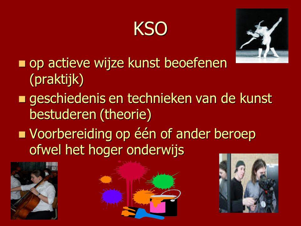 KSO  op actieve wijze kunst beoefenen (praktijk)  geschiedenis en technieken van de kunst bestuderen (theorie)  Voorbereiding op één of ander beroe