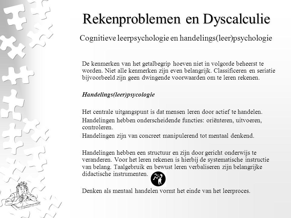 Rekenproblemen en Dyscalculie De kenmerken van het getalbegrip hoeven niet in volgorde beheerst te worden.