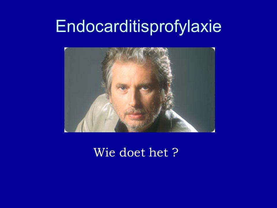 Endocarditisprofylaxie Wie doet het ?