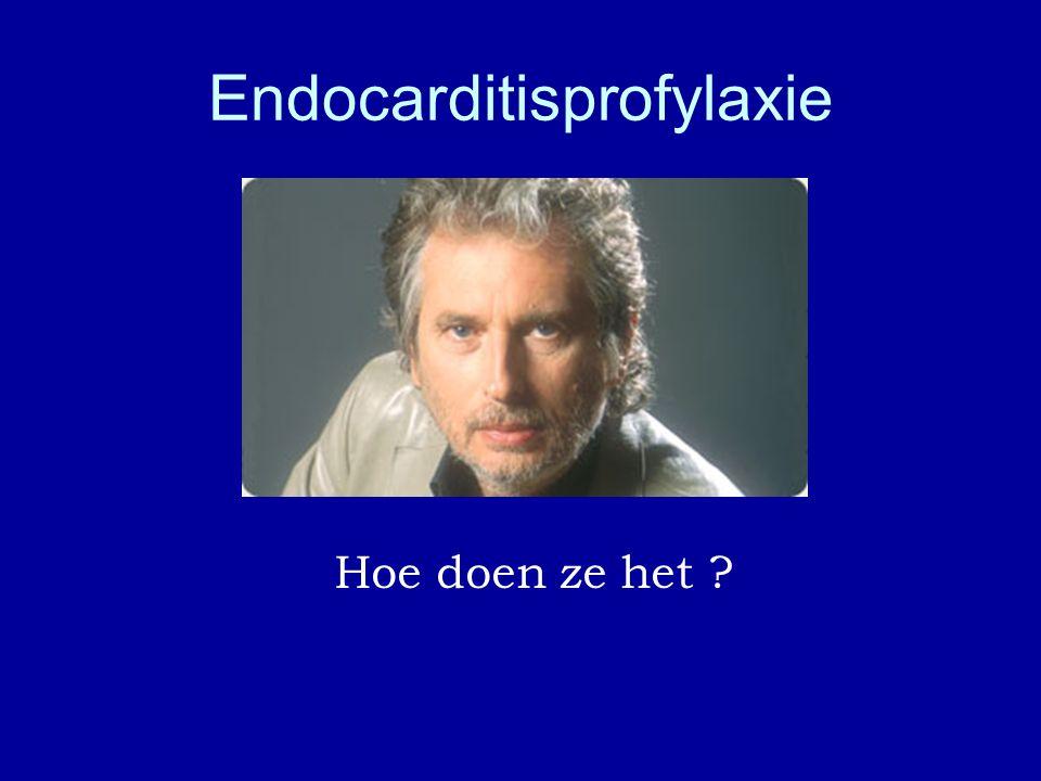 Endocarditisprofylaxie U hoort en ziet alles erover