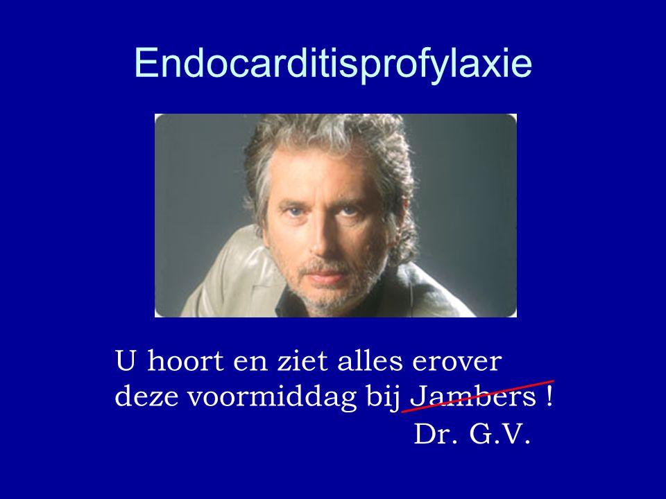 Endocarditisprofylaxe 2. Wanneer ? Ingrepen op mond en luchtwegen