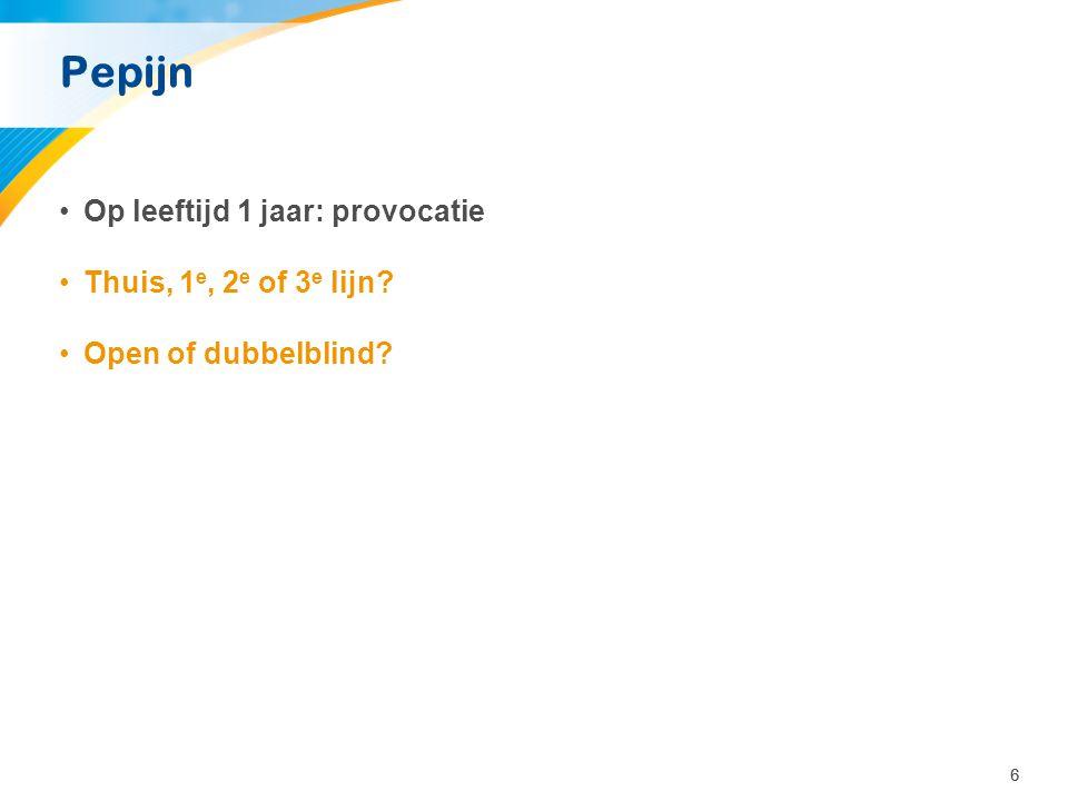 66 Pepijn •Op leeftijd 1 jaar: provocatie •Thuis, 1 e, 2 e of 3 e lijn? •Open of dubbelblind?