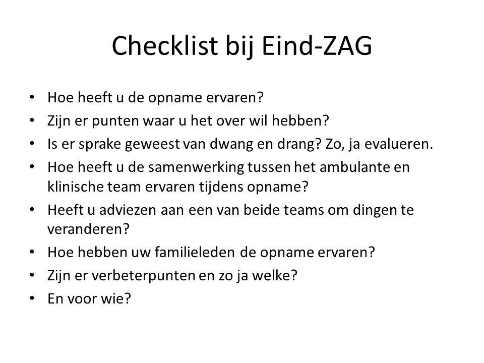 Checklist bij Eind-ZAG • Hoe heeft u de opname ervaren.
