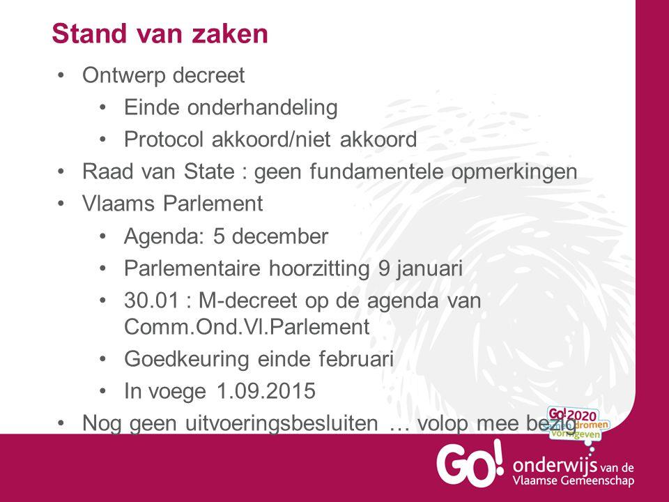 Stand van zaken •Ontwerp decreet •Einde onderhandeling •Protocol akkoord/niet akkoord •Raad van State : geen fundamentele opmerkingen •Vlaams Parlemen