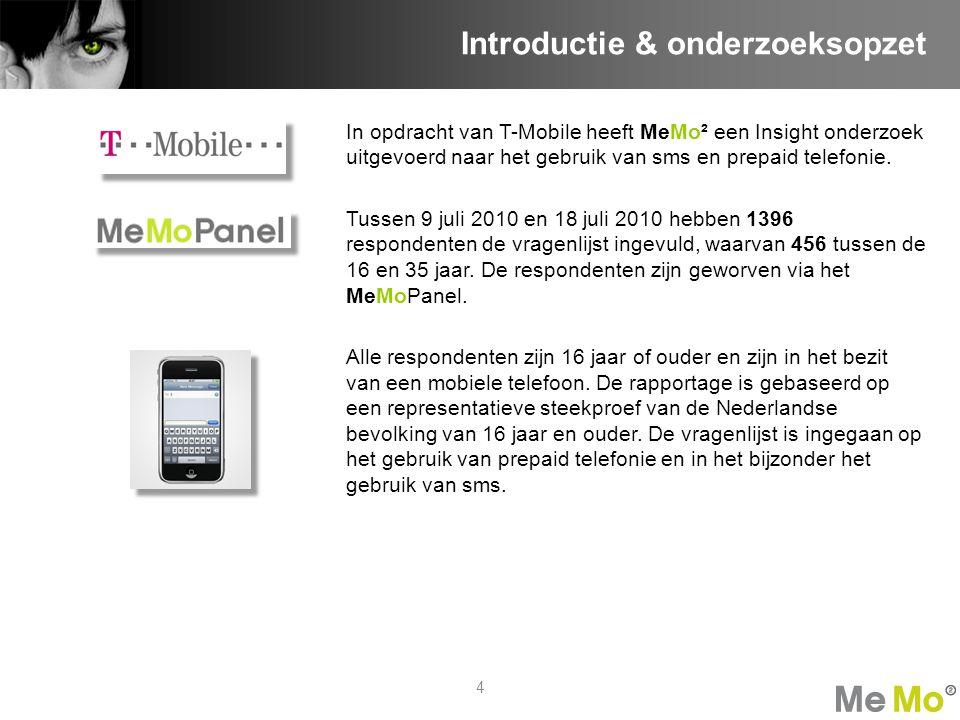 4 In opdracht van T-Mobile heeft MeMo² een Insight onderzoek uitgevoerd naar het gebruik van sms en prepaid telefonie. Tussen 9 juli 2010 en 18 juli 2