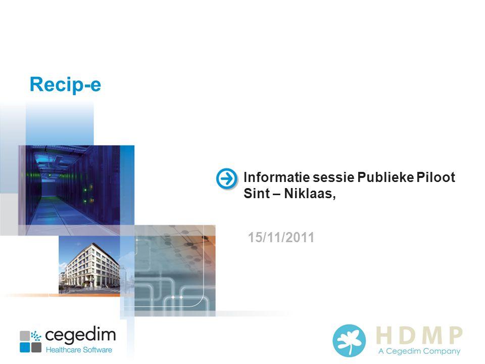 Recip-e Informatie sessie Publieke Piloot Sint – Niklaas, 15/11/2011