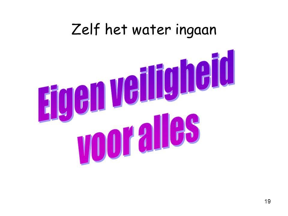 18 Zelf het water ingaan Binnenwater is: è al het water achter de zeedijken en duinen te verdelen in è onbekend water è bekend water