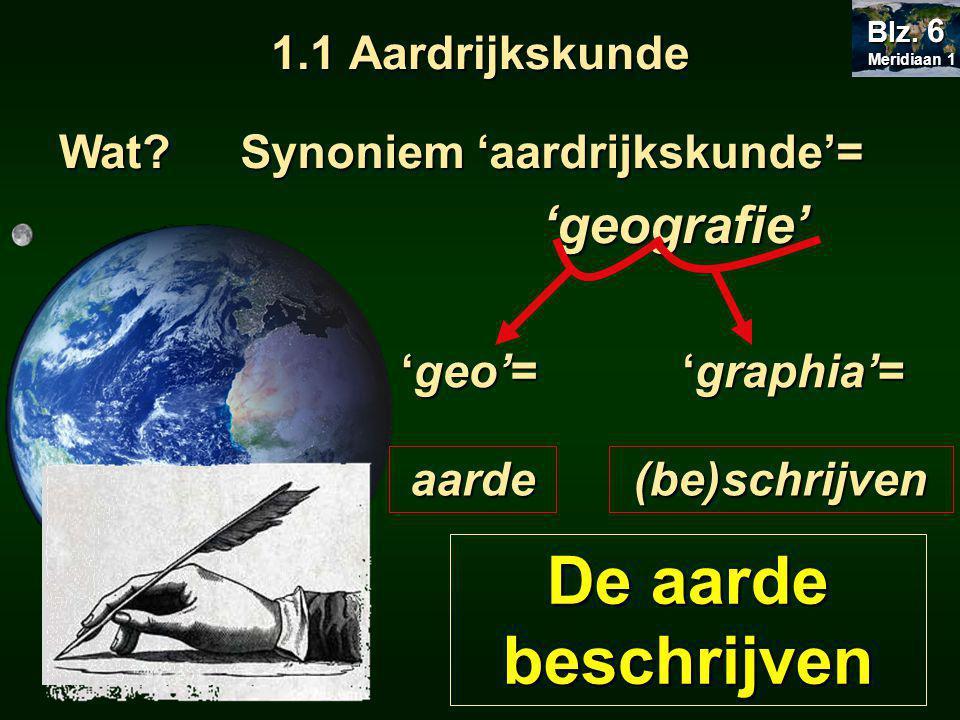1.1 Aardrijkskunde Meridiaan 1 Meridiaan 1 Blz.6 Wat.