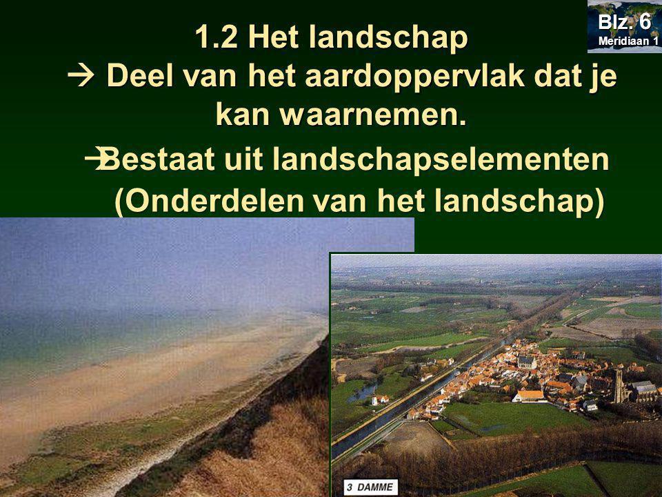 Meridiaan 1 Meridiaan 1 Blz. 9 OPDRACHT 1.2 ALS VOORBEELD: AARTSELAAR