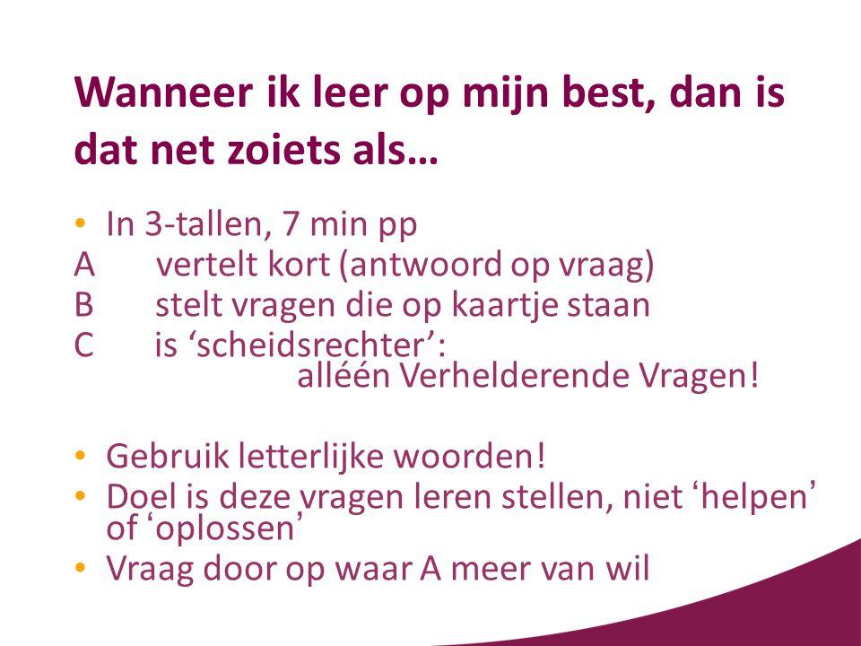 En verder • Meer info op www.zuivercommuniceren.nl, www.gewoonaandeslag.nl en www.cleanlanguage.co.ukwww.zuivercommuniceren.nl www.gewoonaandeslag.nl www.cleanlanguage.co.uk • Inschrijven voor de nieuwsbrief.