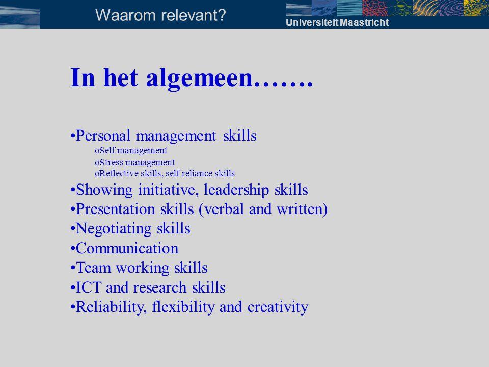 Universiteit Maastricht Waarom relevant? 1 DECEMBER 2001 Adjunct directeur/ jurist • contacten met cliënten • goede organisator • uitstekende teamplay