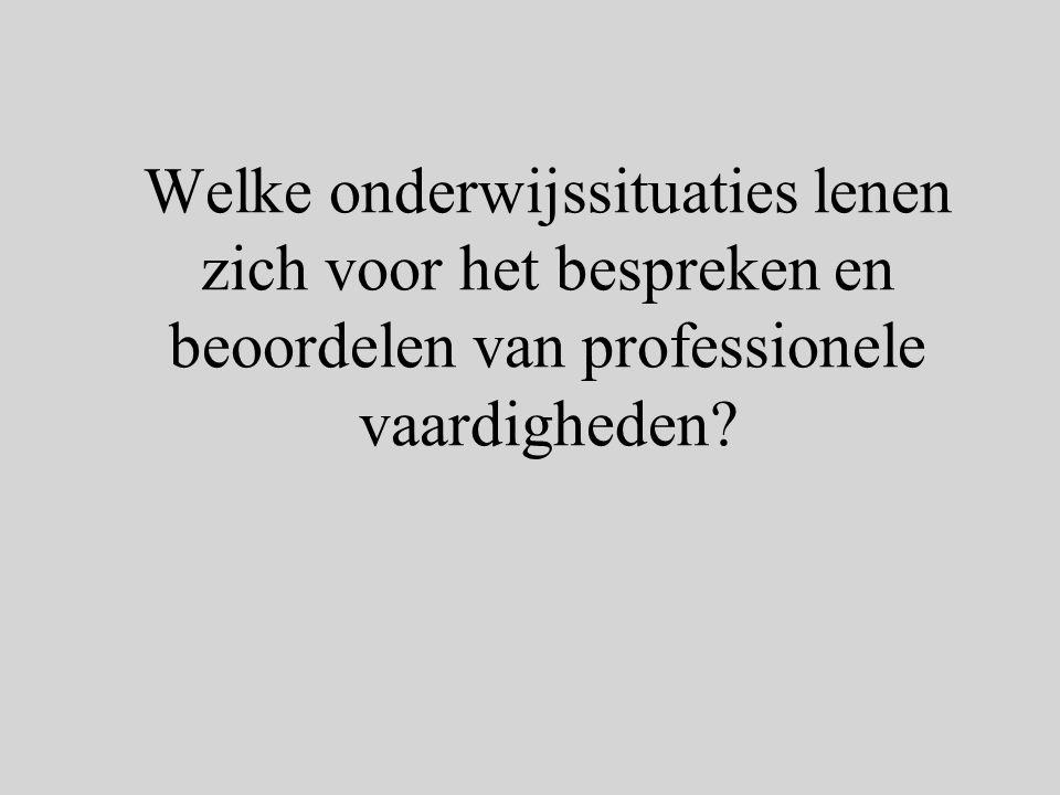 Welke onderwijssituaties lenen zich voor het bespreken en beoordelen van professionele vaardigheden?