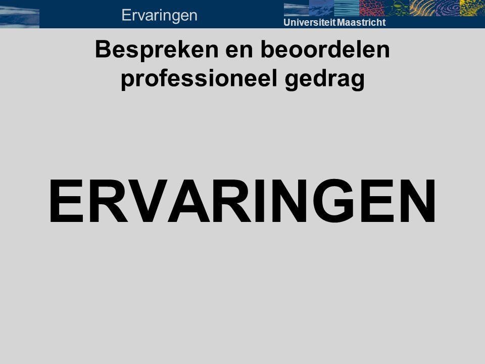 Bespreken en beoordelen professioneel gedrag ERVARINGEN Universiteit Maastricht Ervaringen