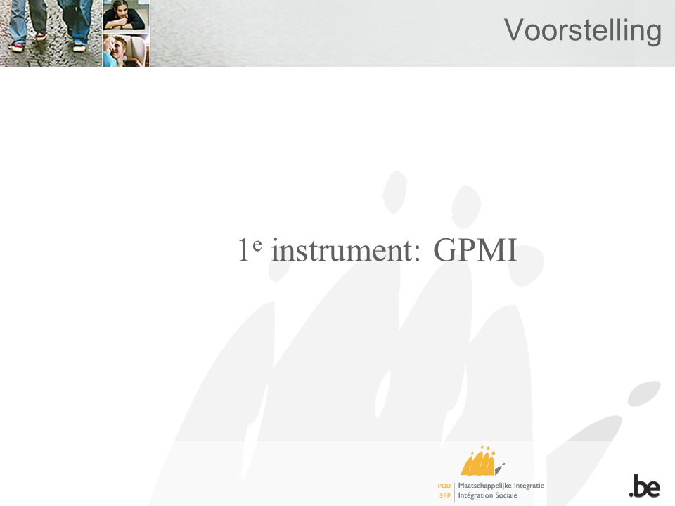 Voorstelling 1 e instrument: GPMI