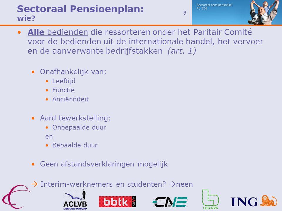 8 •Alle bedienden die ressorteren onder het Paritair Comité voor de bedienden uit de internationale handel, het vervoer en de aanverwante bedrijfstakken (art.