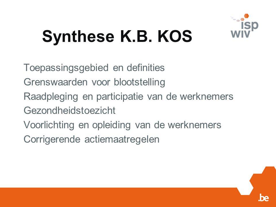 Koninklijk Besluit (K.B.) Kunstmatige Optische Straling (KOS) • Koninklijk besluit van 22 april 2010 betreffende de bescherming van de gezondheid en de veiligheid van de werknemers tegen de risico's van kunstmatige optische straling op het werk.