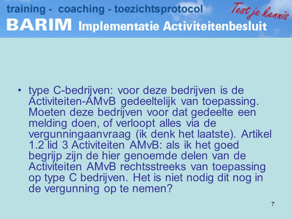 18 •Barim-project: •Is dit project alleen gericht op opleiding en training van de handhavers of volgt er ook nog scholing voor juristen en vergunningverleners .