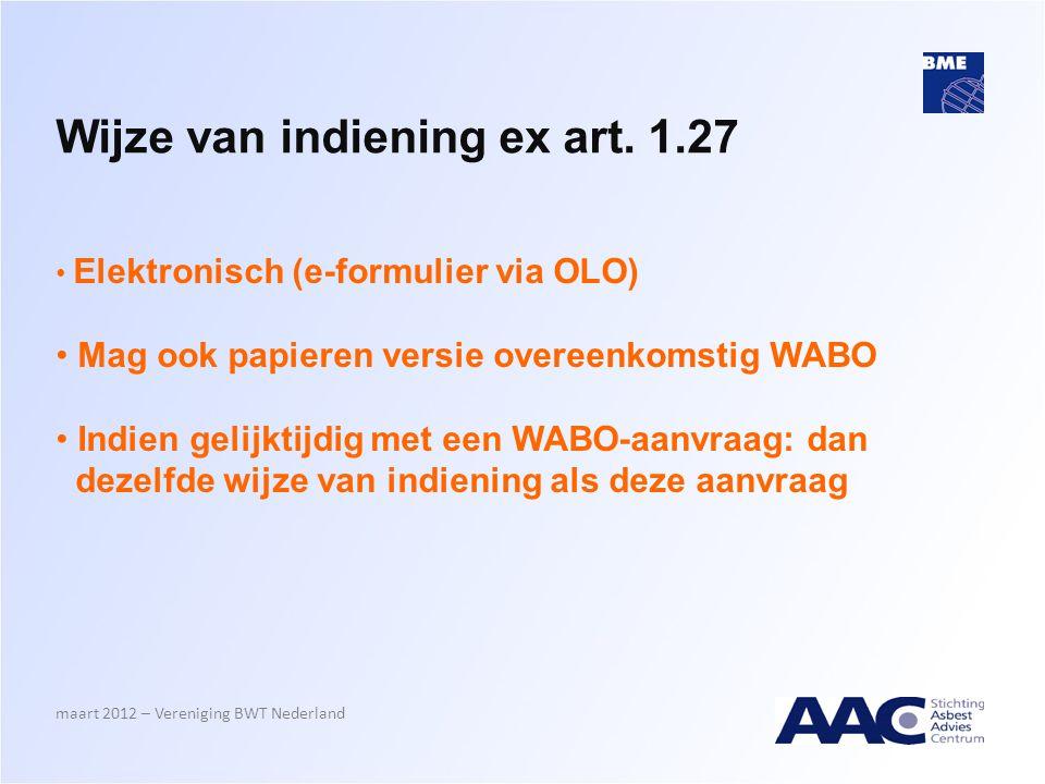 Wijze van indiening ex art. 1.27 • Elektronisch (e-formulier via OLO) • Mag ook papieren versie overeenkomstig WABO • Indien gelijktijdig met een WABO