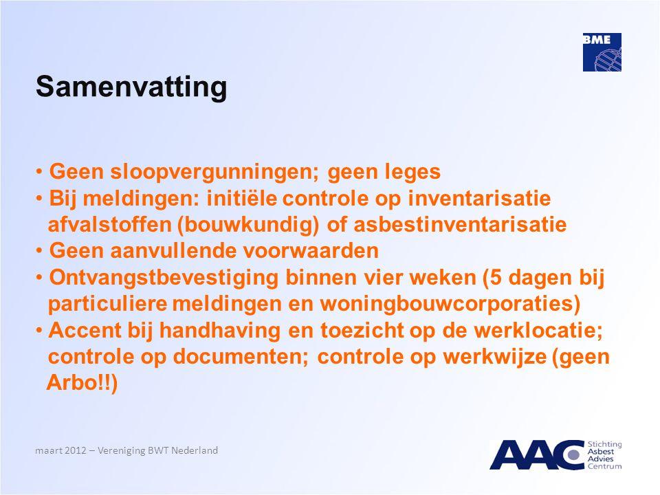 Samenvatting • Geen sloopvergunningen; geen leges • Bij meldingen: initiële controle op inventarisatie afvalstoffen (bouwkundig) of asbestinventarisat