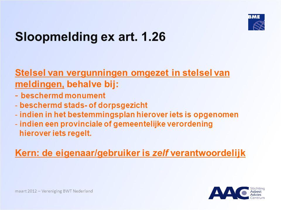Sloopmelding ex art. 1.26 Stelsel van vergunningen omgezet in stelsel van meldingen, behalve bij: - beschermd monument - beschermd stads- of dorpsgezi