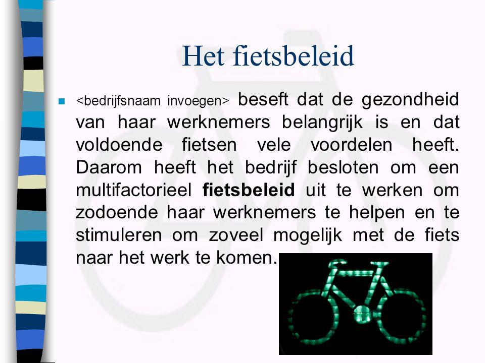 Het fietsbeleid  beseft dat de gezondheid van haar werknemers belangrijk is en dat voldoende fietsen vele voordelen heeft. Daarom heeft het bedrijf b