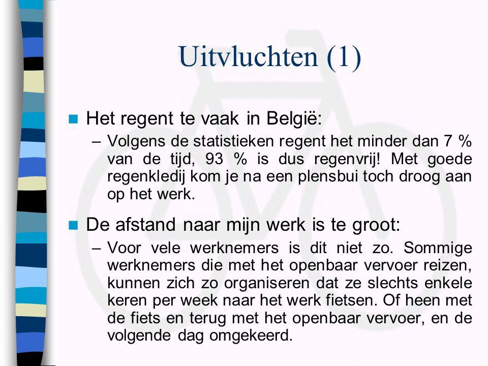 Uitvluchten (1)  Het regent te vaak in België: –Volgens de statistieken regent het minder dan 7 % van de tijd, 93 % is dus regenvrij! Met goede regen