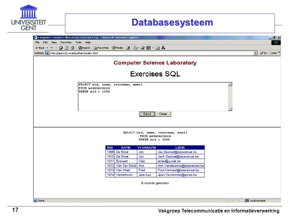 Vakgroep Telecommunicatie en Informatieverwerking 17 Databasesysteem