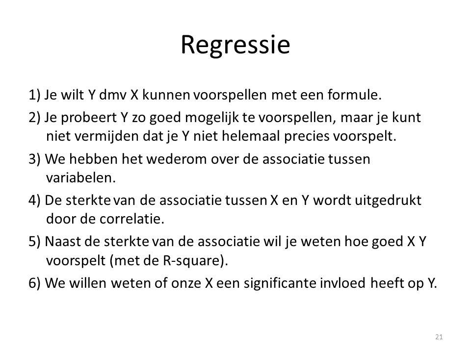 Regressie 1) Je wilt Y dmv X kunnen voorspellen met een formule. 2) Je probeert Y zo goed mogelijk te voorspellen, maar je kunt niet vermijden dat je