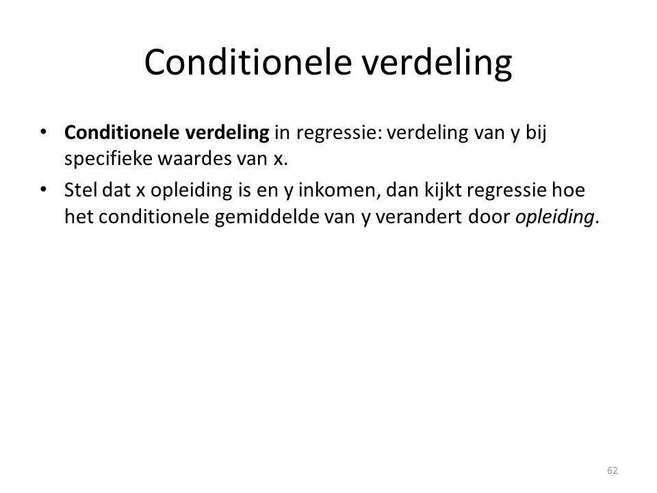 Conditionele verdeling • Conditionele verdeling in regressie: verdeling van y bij specifieke waardes van x. • Stel dat x opleiding is en y inkomen, da