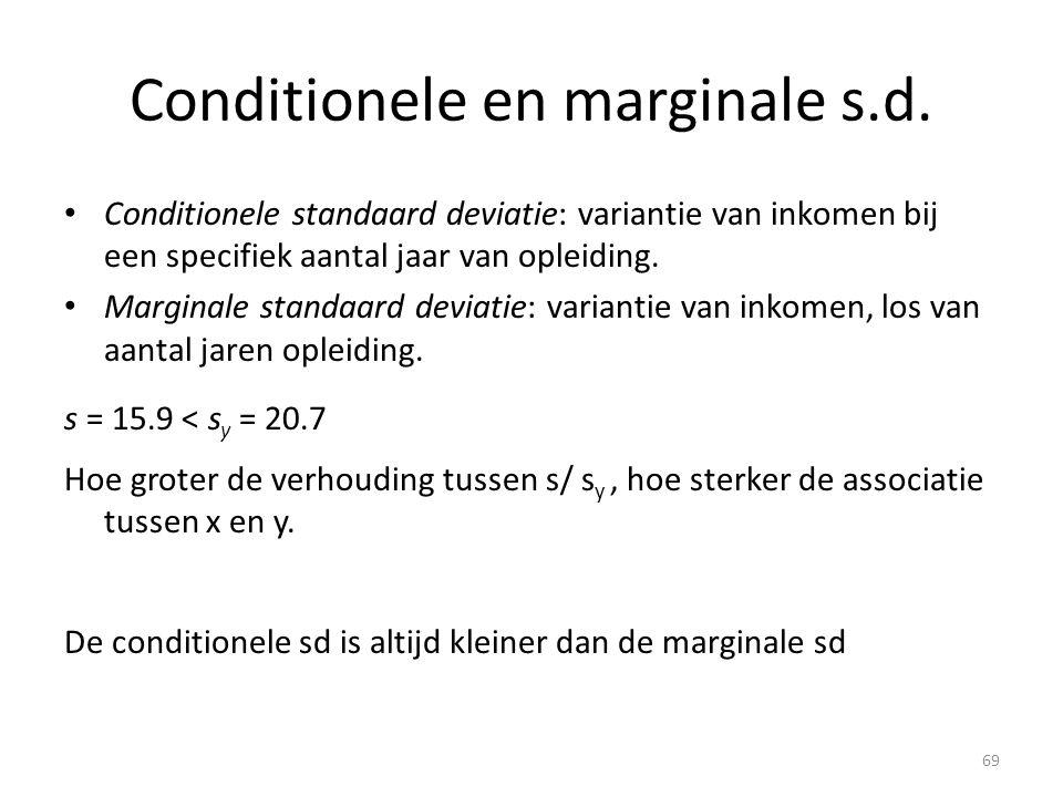 Conditionele en marginale s.d. • Conditionele standaard deviatie: variantie van inkomen bij een specifiek aantal jaar van opleiding. • Marginale stand