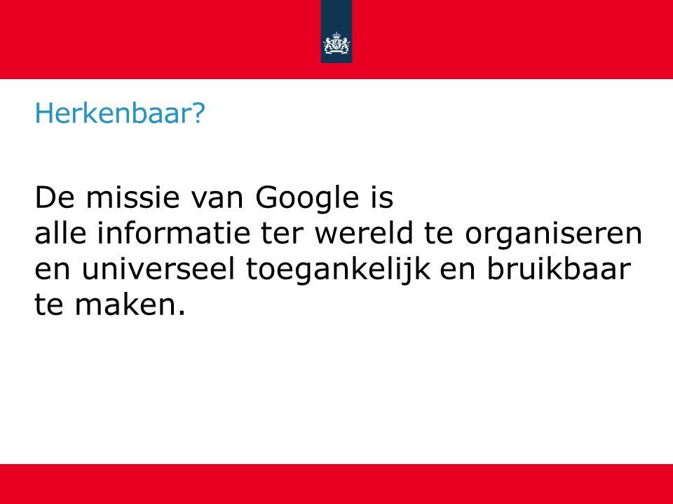 Digitale toegankelijkheid als kans De uitdaging is informatie van de Nederlandse overheid te organiseren en universeel toegankelijk en bruikbaar te ma