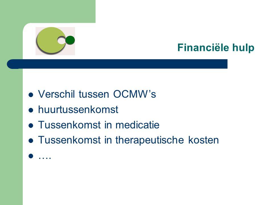 Financiële hulp  Verschil tussen OCMW's  huurtussenkomst  Tussenkomst in medicatie  Tussenkomst in therapeutische kosten  ….