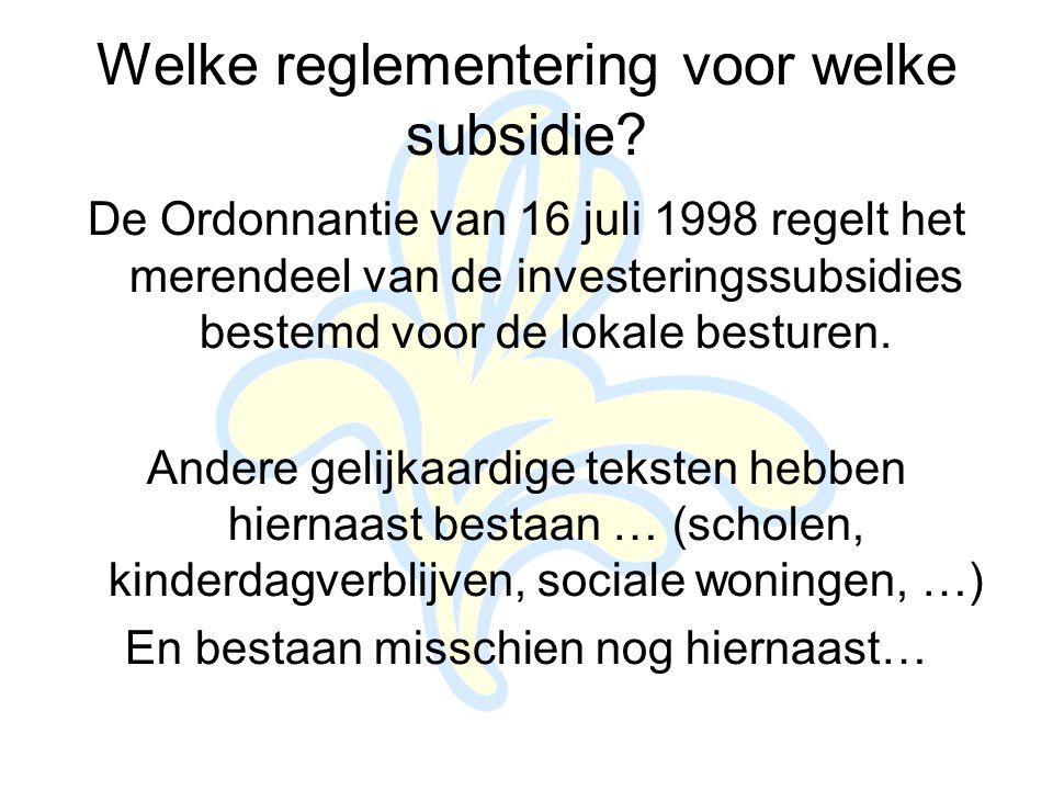 De Ordonnantie van 16 juli 1998 regelt het merendeel van de investeringssubsidies bestemd voor de lokale besturen.