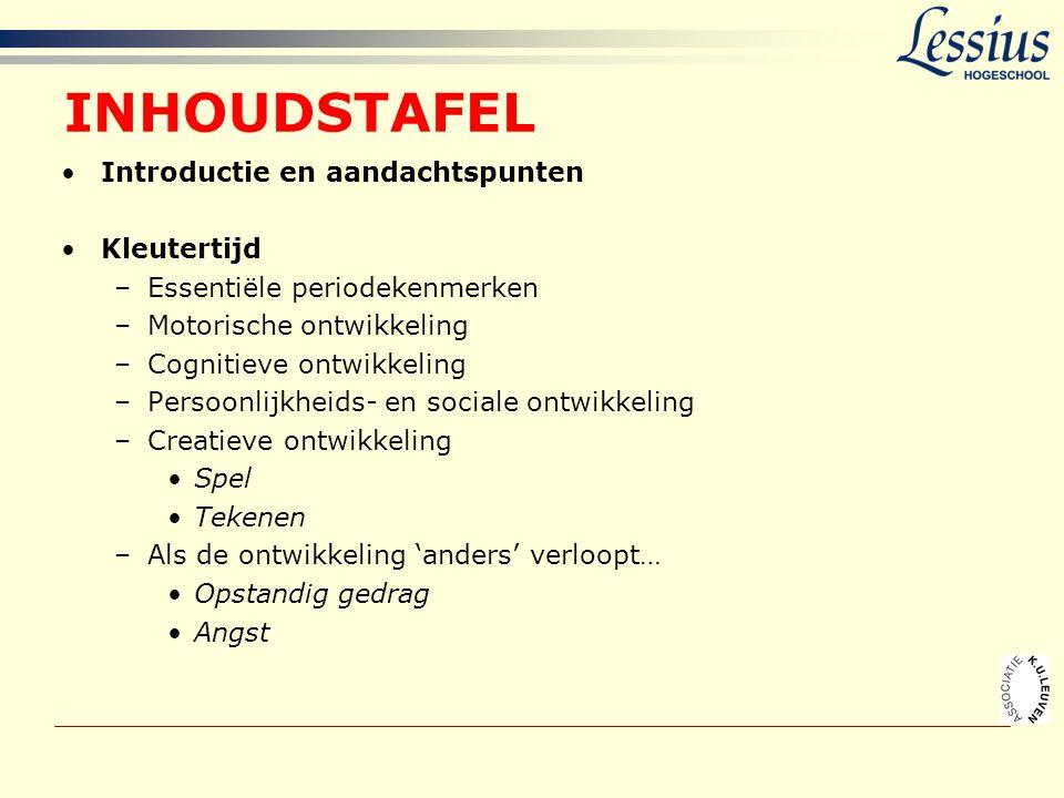 INHOUDSTAFEL •Introductie en aandachtspunten •Kleutertijd –Essentiële periodekenmerken –Motorische ontwikkeling –Cognitieve ontwikkeling –Persoonlijkh