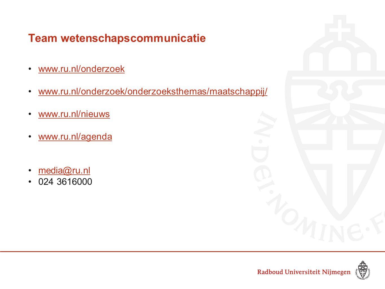 Team wetenschapscommunicatie •www.ru.nl/onderzoekwww.ru.nl/onderzoek •www.ru.nl/onderzoek/onderzoeksthemas/maatschappij/www.ru.nl/onderzoek/onderzoeks