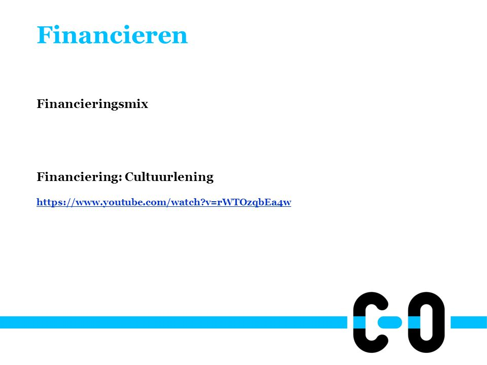 Financieren Financieringsmix Financiering: Cultuurlening https://www.youtube.com/watch v=rWTOzqbEa4w
