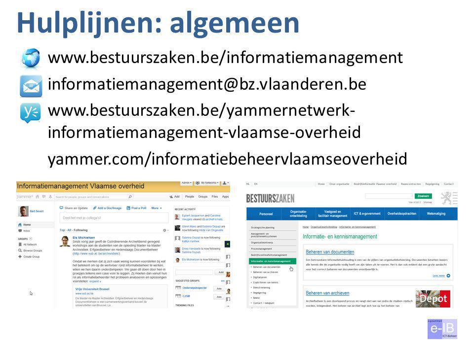 Hulplijnen: algemeen 24 juni 201419 www.bestuurszaken.be/informatiemanagement informatiemanagement@bz.vlaanderen.be www.bestuurszaken.be/yammernetwerk