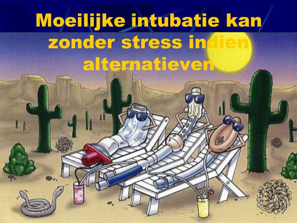 Moeilijke intubatie kan zonder stress indien alternatieven