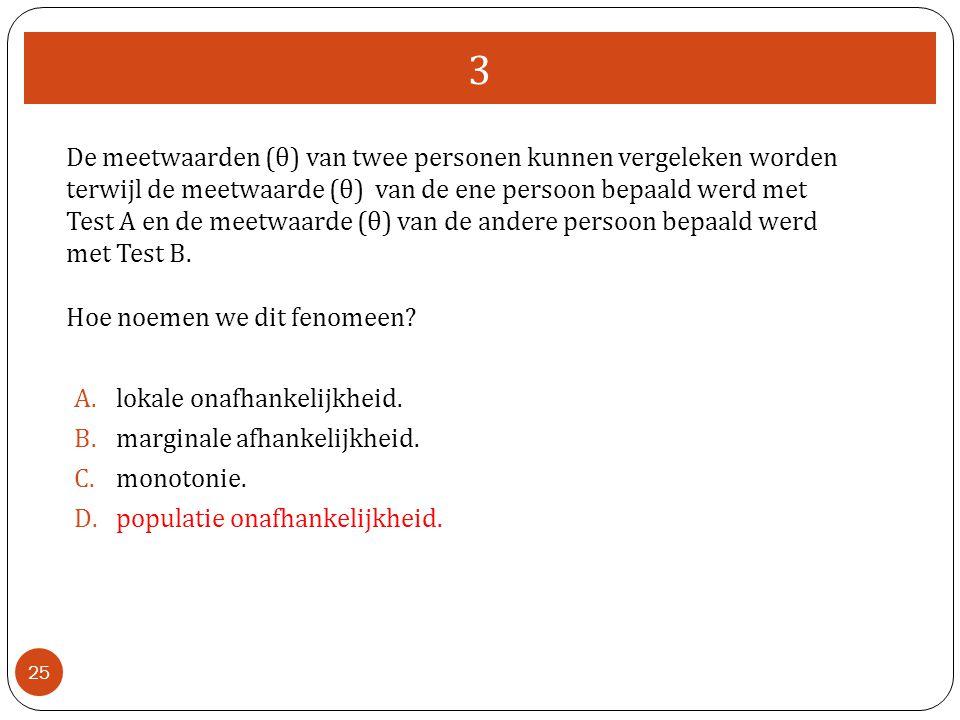 3 25 De meetwaarden (θ) van twee personen kunnen vergeleken worden terwijl de meetwaarde (θ) van de ene persoon bepaald werd met Test A en de meetwaarde (θ) van de andere persoon bepaald werd met Test B.