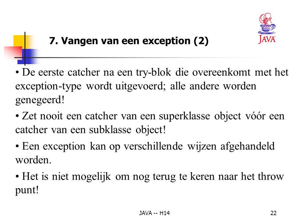 JAVA -- H1421 • Een catch-blok handelt een bepaalde soort exceptie af.