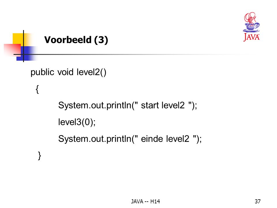 JAVA -- H1436 Voorbeeld (2) class Exception_Scope { public void level3(int adjustment) { int huidig = 1; System.out.println( start level3 ); huidig = huidig / adjustment; System.out.println( einde level3 ); }