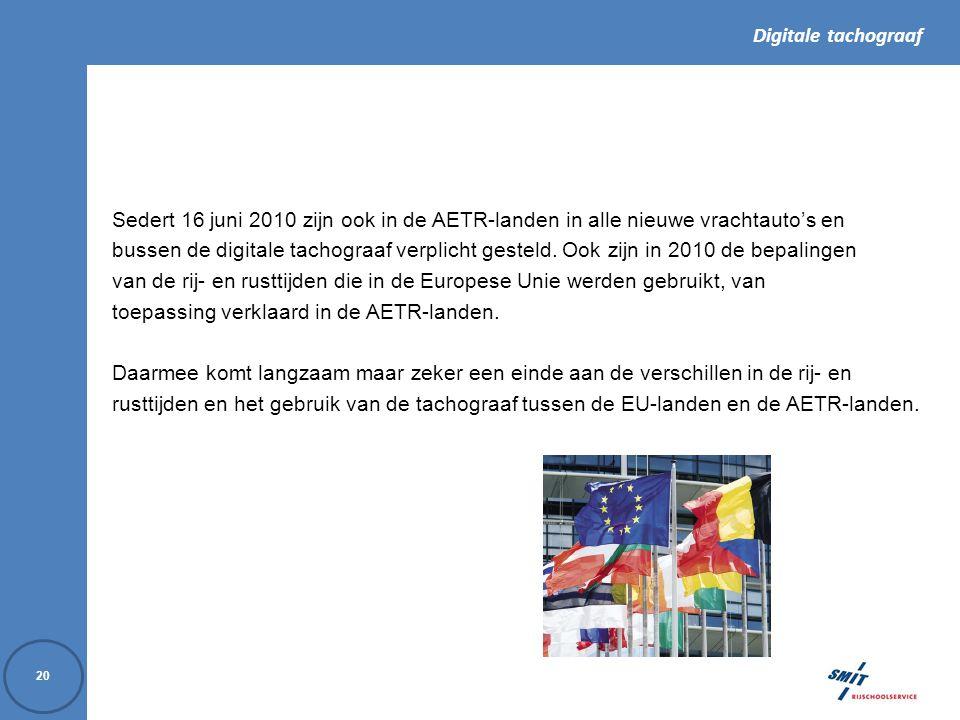 Digitale tachograaf 20 Sedert 16 juni 2010 zijn ook in de AETR-landen in alle nieuwe vrachtauto's en bussen de digitale tachograaf verplicht gesteld.