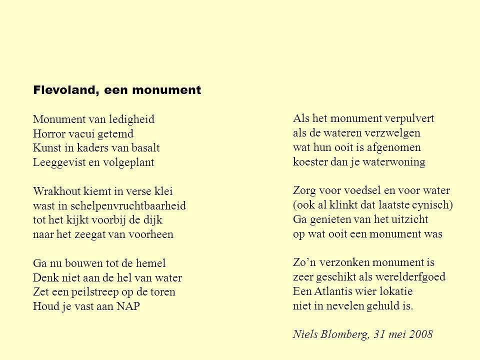 Flevoland, een monument Monument van ledigheid Horror vacui getemd Kunst in kaders van basalt Leeggevist en volgeplant Wrakhout kiemt in verse klei wa