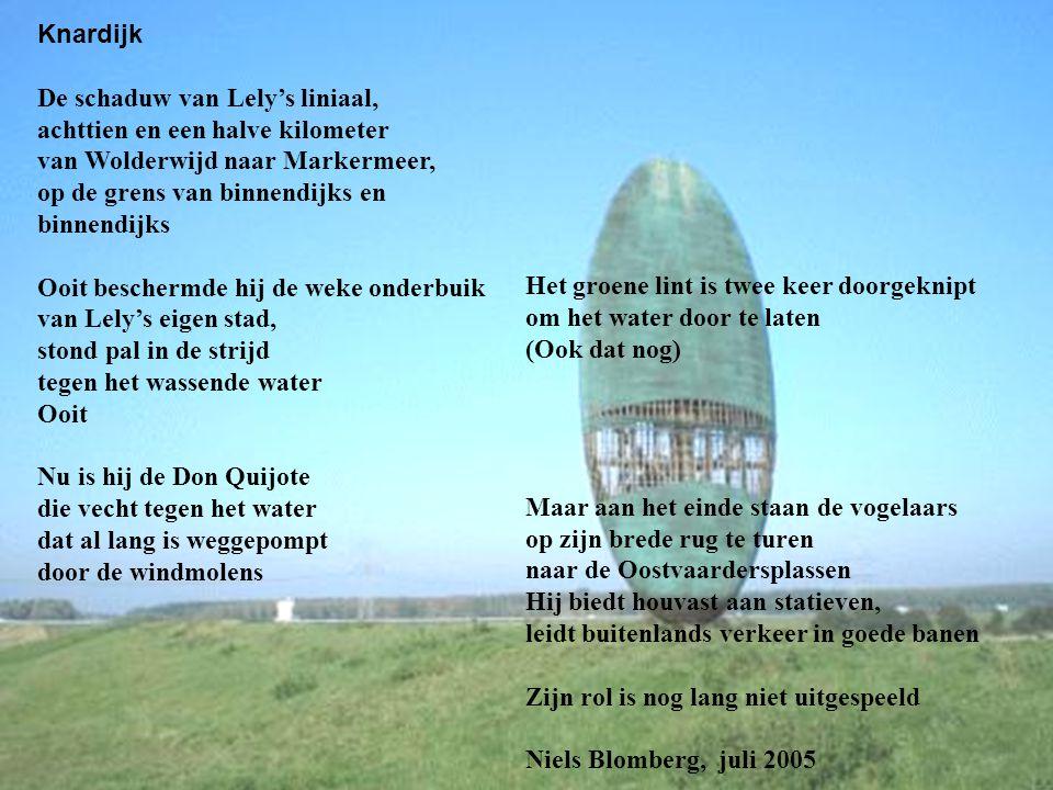 Knardijk De schaduw van Lely's liniaal, achttien en een halve kilometer van Wolderwijd naar Markermeer, op de grens van binnendijks en binnendijks Ooi